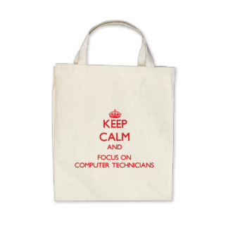 Keep Calm and focus on Computer Technicians Tote Bag