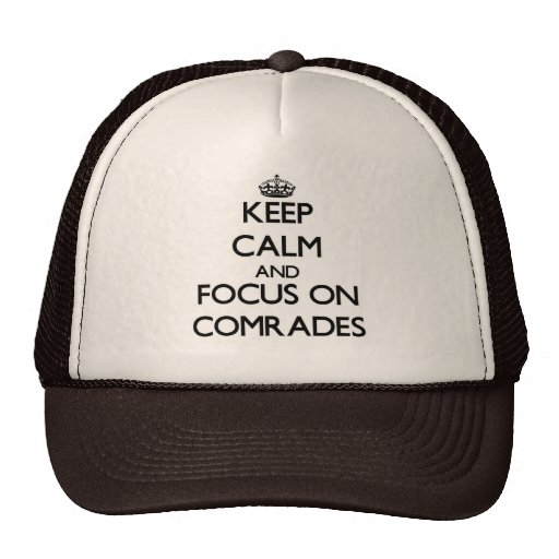 Keep Calm and focus on Comrades Trucker Hat