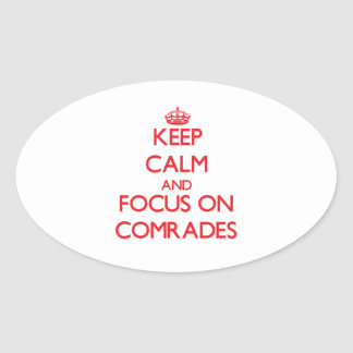 Keep Calm and focus on Comrades Oval Stickers