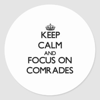 Keep Calm and focus on Comrades Stickers