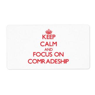 Keep Calm and focus on Comradeship Shipping Label