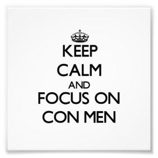 Keep Calm and focus on Con Men Photo Art