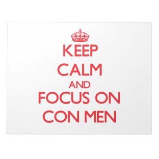 Keep Calm and focus on Con Men Scratch Pads