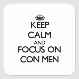 Keep Calm and focus on Con Men Square Sticker