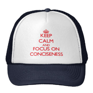 Keep Calm and focus on Conciseness Hats