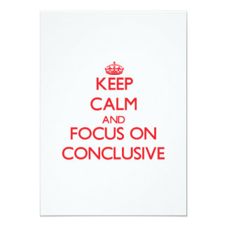 """Keep Calm and focus on Conclusive 5"""" X 7"""" Invitation Card"""