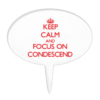 Keep Calm and focus on Condescend Cake Picks