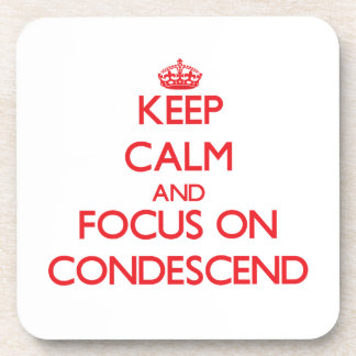Keep Calm and focus on Condescend Drink Coasters