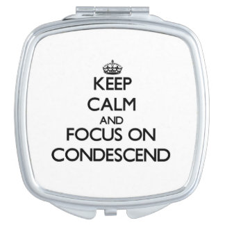 Keep Calm and focus on Condescend Vanity Mirrors
