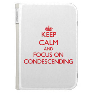 Keep Calm and focus on Condescending Kindle Keyboard Case