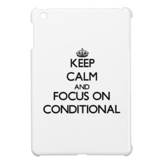Keep Calm and focus on Conditional iPad Mini Case