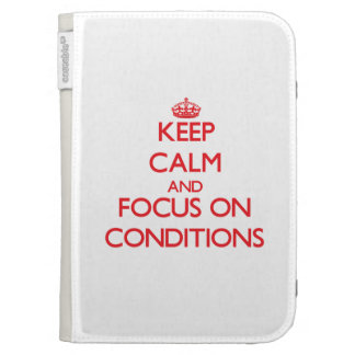 Keep Calm and focus on Conditions Kindle 3G Cover