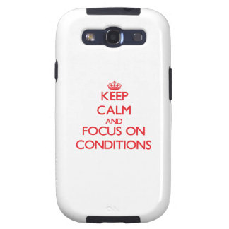 Keep Calm and focus on Conditions Galaxy S3 Cover