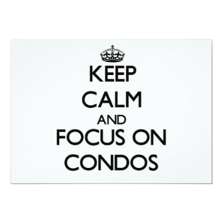 Keep Calm and focus on Condos 5x7 Paper Invitation Card