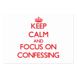 Keep Calm and focus on Confessing Business Cards