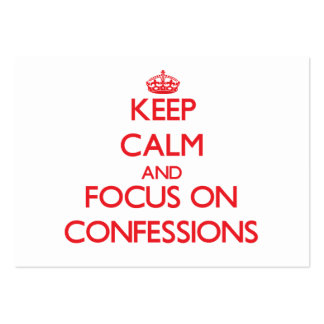 Keep Calm and focus on Confessions Business Card
