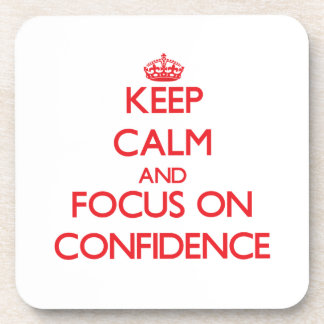 Keep Calm and focus on Confidence Drink Coasters