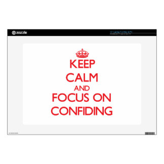 Keep Calm and focus on Confiding Skins For Laptops