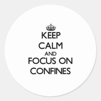 Keep Calm and focus on Confines Round Sticker