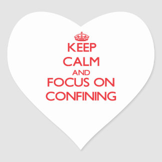 Keep Calm and focus on Confining Sticker