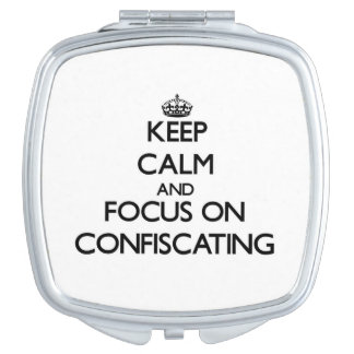 Keep Calm and focus on Confiscating Compact Mirrors