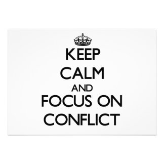 Keep Calm and focus on Conflict Personalized Announcement