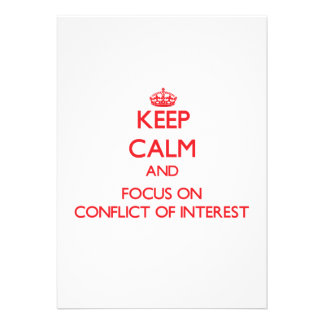 Keep Calm and focus on Conflict Of Interest Custom Invites