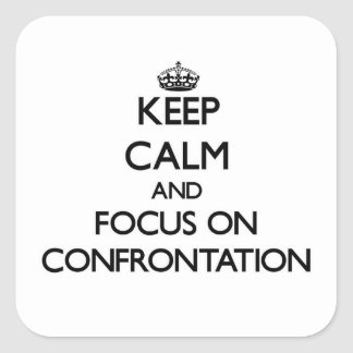 Keep Calm and focus on Confrontation Sticker