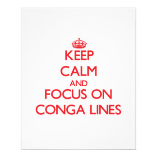 Keep Calm and focus on Conga Lines Flyers