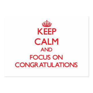 Keep Calm and focus on Congratulations Business Card Template