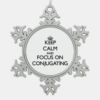 Keep Calm and focus on Conjugating Snowflake Pewter Christmas Ornament