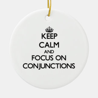 Keep Calm and focus on Conjunctions Double-Sided Ceramic Round Christmas Ornament