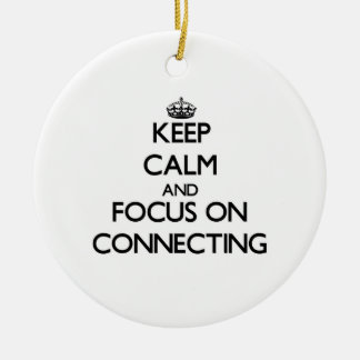 Keep Calm and focus on Connecting Double-Sided Ceramic Round Christmas Ornament