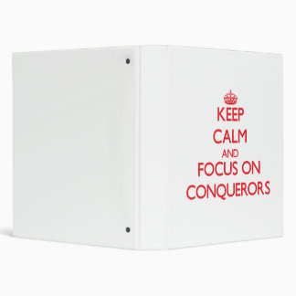 Keep Calm and focus on Conquerors Vinyl Binder
