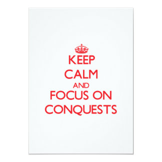 """Keep Calm and focus on Conquests 5"""" X 7"""" Invitation Card"""