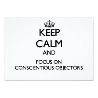 Keep Calm and focus on Conscientious Objectors 5x7 Paper Invitation Card