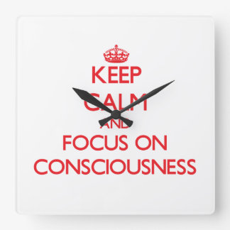 Keep Calm and focus on Consciousness Wallclocks