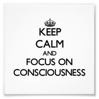 Keep Calm and focus on Consciousness Photograph