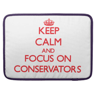 Keep Calm and focus on Conservators MacBook Pro Sleeve