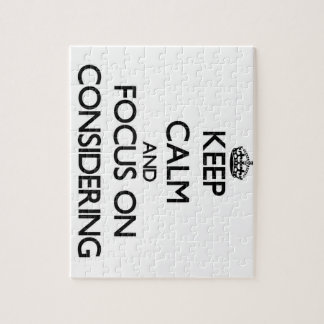Keep Calm and focus on Considering Puzzle
