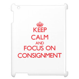 Keep Calm and focus on Consignment Case For The iPad