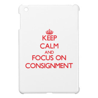 Keep Calm and focus on Consignment iPad Mini Cases