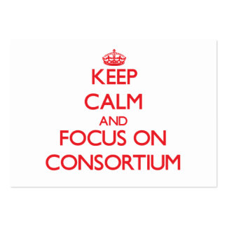 Keep Calm and focus on Consortium Business Card