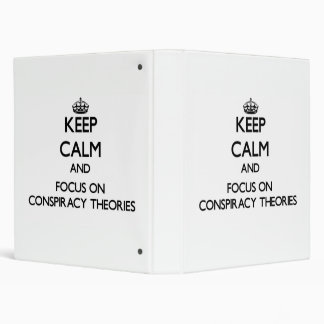 Keep Calm and focus on Conspiracy Theories Vinyl Binders