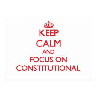 Keep Calm and focus on Constitutional Business Card Templates