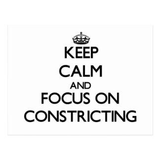 Keep Calm and focus on Constricting Postcard