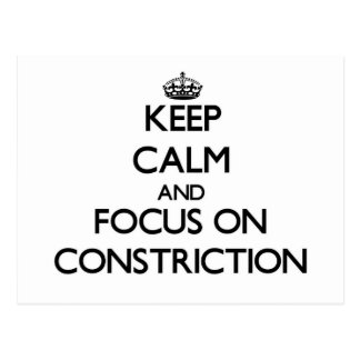 Keep Calm and focus on Constriction Postcard