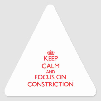 Keep Calm and focus on Constriction Triangle Stickers