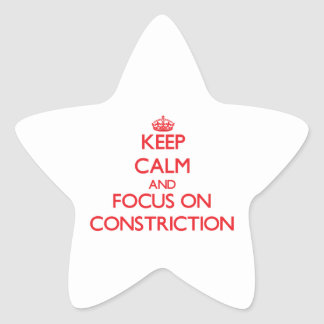 Keep Calm and focus on Constriction Sticker