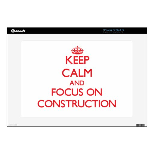 Keep Calm and focus on Construction Laptop Decal